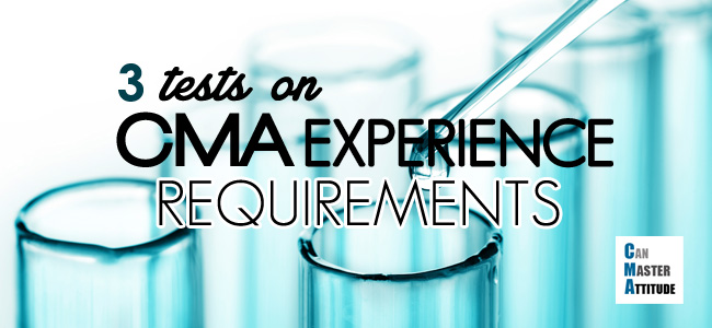 cma experience requirements