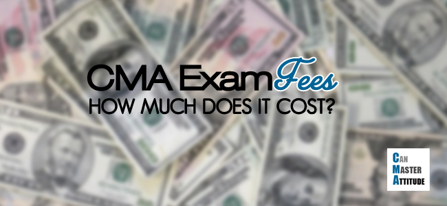 CMA Exam Fees: A Complete Breakdown of CMA Exam Costs